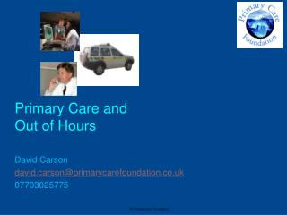 Primary Care and Out of Hours