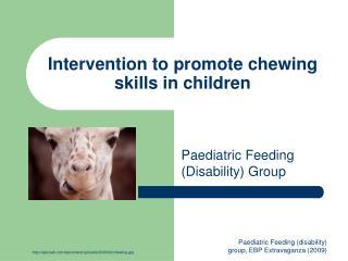 Intervention to promote chewing skills in children