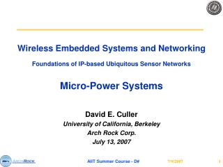 David E. Culler University of California, Berkeley Arch Rock Corp. July 13, 2007
