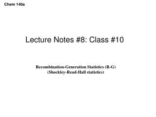 Lecture Notes #8: Class #10