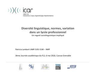 Patricia Lambert UMR 5191 ICAR – INRP 3ème Journée académique du FLS, 6 mai 2010, Casnav Grenoble