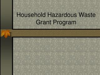 Household Hazardous Waste Grant Program