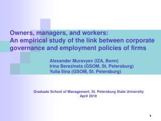 Alexander Muravyev (IZA, Bonn)  Irina Berezinets (GSOM, St. Petersburg)