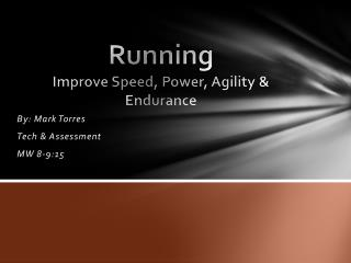 Running Improve Speed, Power, Agility & Endurance
