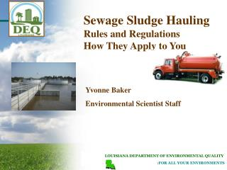 LOUISIANA DEPARTMENT OF ENVIRONMENTAL QUALITY       :FOR ALL YOUR ENVIRONMENTS