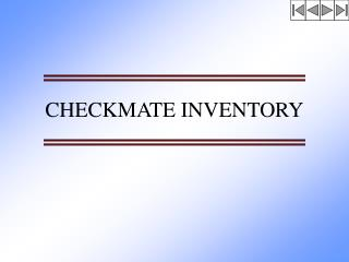 CHECKMATE INVENTORY