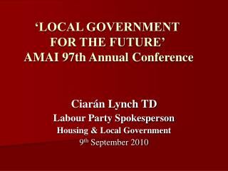 Ciar n Lynch TD Labour Party Spokesperson  Housing  Local Government 9th September 2010