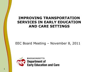 IMPROVING TRANSPORTATION SERVICES IN EARLY EDUCATION  AND CARE SETTINGS