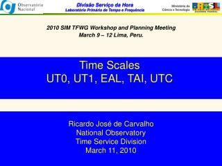 Time Scales UT0, UT1, EAL, TAI, UTC