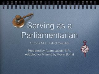 Serving as a Parliamentarian