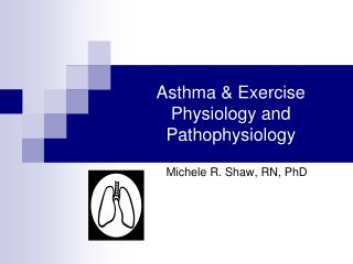 Asthma  Exercise Physiology and Pathophysiology
