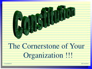 The Cornerstone of Your Organization !!!