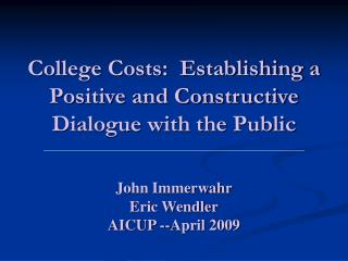 College Costs:  Establishing a Positive and Constructive Dialogue with the Public