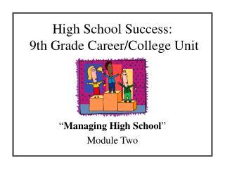 High School Success:  9th Grade Career/College Unit