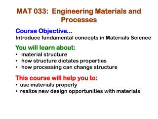 MAT 033:  Engineering Materials and Processes