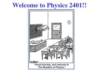 Welcome to Physics 2401!!