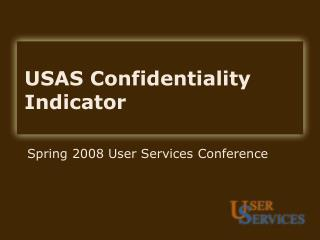 USAS Confidentiality Indicator