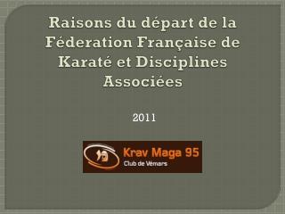 Raisons du départ de la  Féderation  Française de Karaté et Disciplines Associées