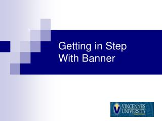 Getting in Step With Banner