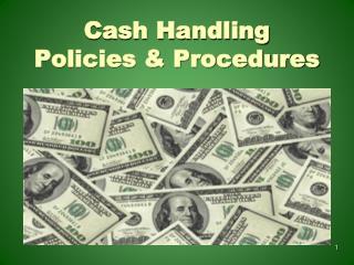 Cash Handling Policies & Procedures