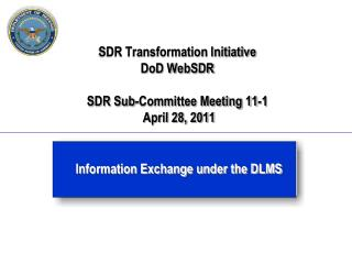 SDR Transformation Initiative DoD WebSDR SDR Sub-Committee Meeting 11-1  April 28, 2011