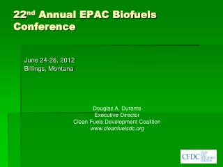 22 nd Annual EPAC Biofuels  Conference