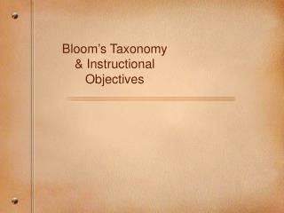 Bloom's Taxonomy & Instructional Objectives