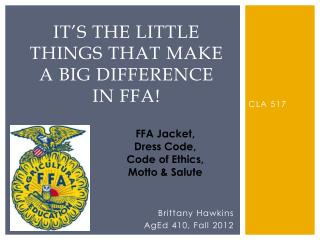 It's the Little Things That Make  a BIG Difference  in FFA!
