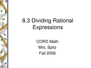 8.3 Dividing Rational Expressions