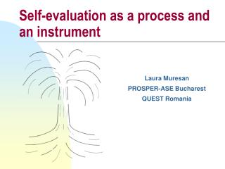 Self-evaluation as a process and an instrument