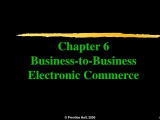 Chapter 6 Business-to-Business Electronic Commerce