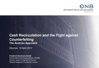 Cash Recirculation and the Fight against Counterfeiting The Austrian Approach