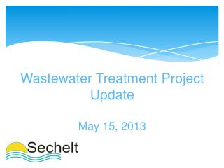 Wastewater Treatment Project Update May 15, 2013