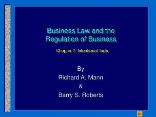 Business Law and the Regulation of Business Chapter 7: Intentional Torts