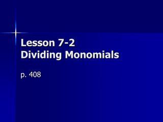 Lesson 7-2 Dividing Monomials
