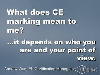 What does CE marking mean to me?