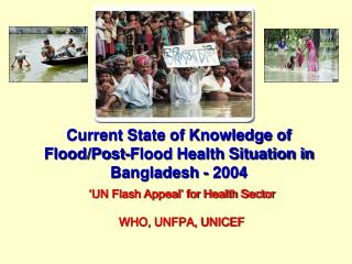 Current State of Knowledge of Flood/Post-Flood Health Situation in Bangladesh - 2004