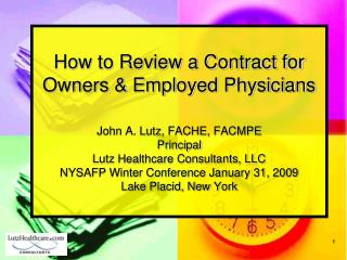 It will address both Employment Agreements for employed as well as physician owners.