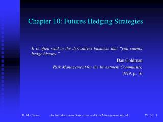 Chapter 10: Futures Hedging Strategies