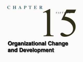Organizational Change and Development