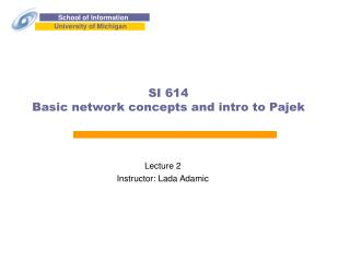 SI 614 Basic network concepts and intro to Pajek