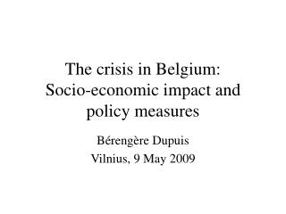 The crisis in Belgium: Socio-economic impact and policy measures