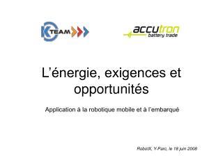 L'énergie, exigences et opportunités