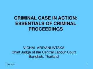 CRIMINAL CASE IN ACTION: ESSENTIALS OF CRIMINAL PROCEEDINGS