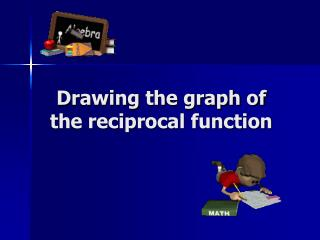Drawing the graph of the reciprocal function