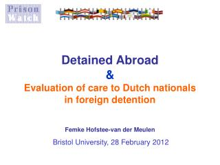 Detained Abroad & Evaluation of care to Dutch nationals in foreign detention