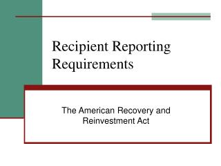 Recipient Reporting Requirements
