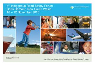 5 th  Indigenous Road Safety Forum  Coffs Harbour, New South Wales 10 � 12 November 2010