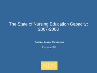 The State of Nursing Education Capacity: 2007-2008