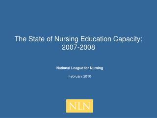 The State of Nursing Education Capacity: 2007-2008